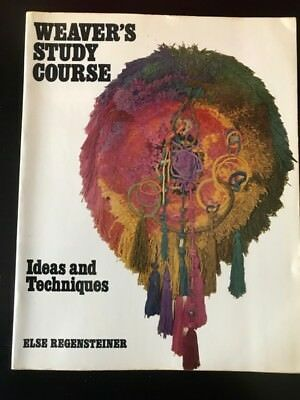 Weaver's Study Course Ideas and Techniques First Edition, by Else Regensteiner
