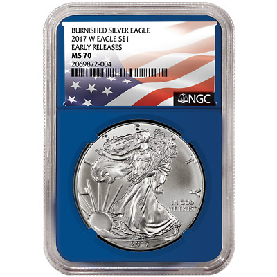 2017-W Burnished $1 American Silver Eagle NGC MS70 Flag ER Label Blue Core