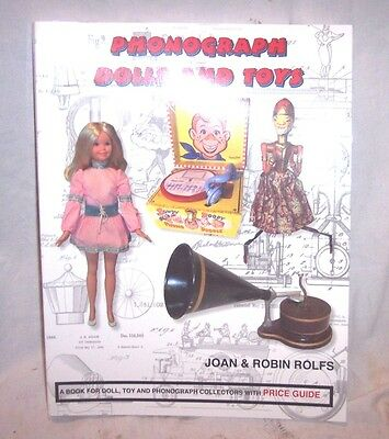 Phonograph Dolls And Toys Book By The Rolfs , Price Guide