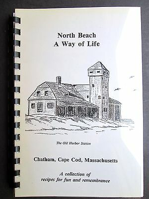 NORTH BEACH A WAY OF LIFE Chatham Cape Cod Recipes Fun & Remembrance 1996 SIGNED