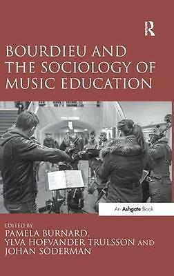 NEW Bourdieu And The Sociology Of Music Education by Dr.... BOOK (Hardback)