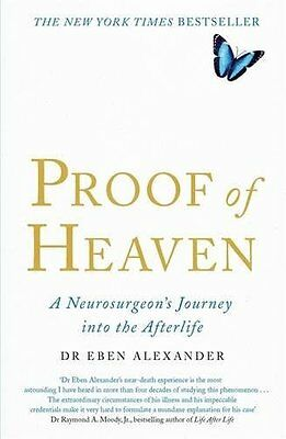Proof of Heaven A Neurosurgeon''s Journey i by Eben Alexander Paperback Book New