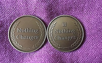 NOTHING CHANGES ~ If Nothing Changes ~ Bronze Medallion ~  Alcoholics Anonymous