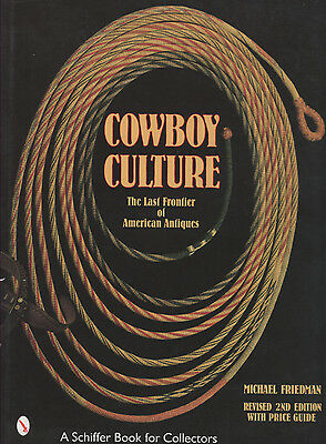 """Cowboy Culture- The Last Frontier Of American Antiques"" by Michael Friedman"