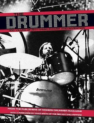 The Drummer : 100 Years of Rhythmic Power and Invention (2006, Hardcover)