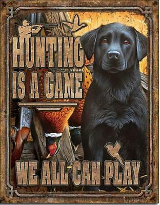 Duck Hunting Is A Game We Can All Play Black Lab Labrador Tin Metal Sign NEW