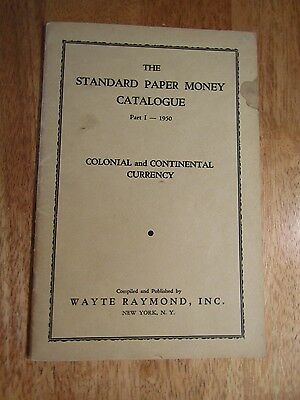 Standard Paper Money Catalogue Wayte Raymond - Colonial and Continental Currency