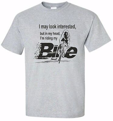 Cyclist enthusiast t shirt I MAY LOOK INTERESTED  Mans Funny Cycling T Famousfx