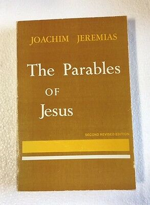 The Parables of Jesus by Joachim Jeremias - Second Revised Edition