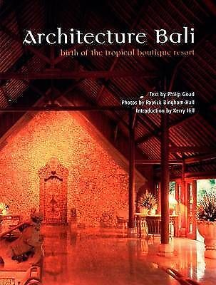 Architecture of Bali: Architecture of Welcome by Patrick Bingham-Hall, Philip Go