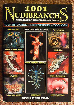 1,001 Nudibranchs: Catalogue of Indo-Pacific Sea Slugs by Neville Coleman