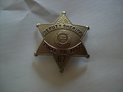 Obsolete/Antique Deputy Sheriff Badge #67~Pinal County ARIZONA over 75 years old
