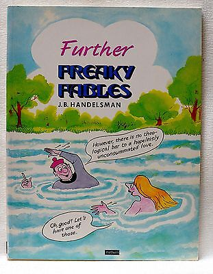 Further FREAKY FABLES by J. B. HANDELSMAN, METHUEN graphic Paperback 1986