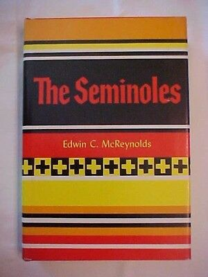 1972 HB Book, THE SEMINOLES by Edwin C. McReynolds, NATIVE AMERICANS