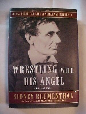 Book  WRESTLING WITH HIS ANGEL 1849-56 Blumenthal, POLITICAL LIFE of A LINCOLN