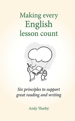 Making Every English Lesson Count: Six Principles for Supporting Reading and Wri