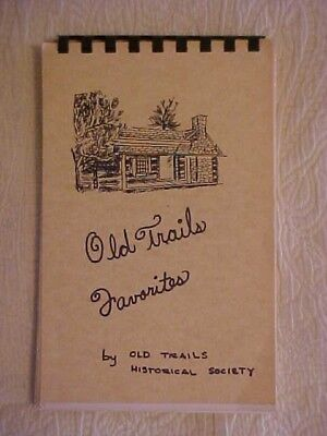 Old Trails Favorites Cookbook, Old Trails Historical Society Manchester MO