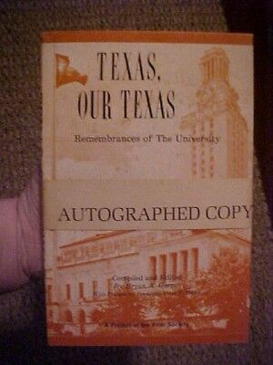 SIGNED Book TEXAS, OUR TEXAS;  REMEMBRANCES OF THE UNIVERSITY, UT AUSTIN HISTORY