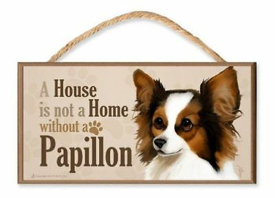 """Papillon Dog v3 """"A House is Not a Home without a Papillon"""" Dog Sign / Plaque fea"""