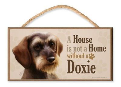 """Dachshund (wire hair) v3 """"A House is Not a Home without a Doxie"""" Dog Sign / Plaq"""