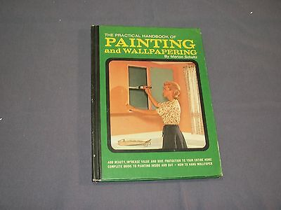 THE PRACTICAL HANDBOOK OF PAINTING AND WALLPAPERING by Morton Schultz, 1969  HC