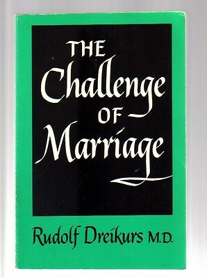 The Challenge of Marriage by Rudolf Dreikurs  0801511771 Paperback book