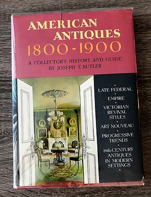American Antiques 1800-1900 by Joseph T. Butler - 1965, Hardcover