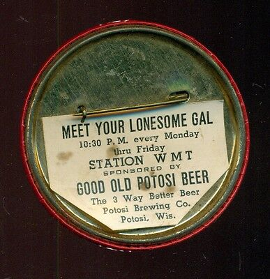 "1930's Potosi Beer Sponsored Station WMT ""Meet Your Lonesome Gal"" Pin-Potosi,WI"