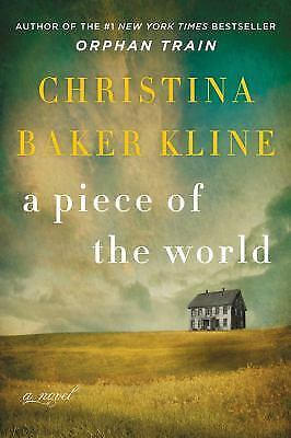 A Piece of the World by Christina Baker Kline (2017, Hardcover) First Edition