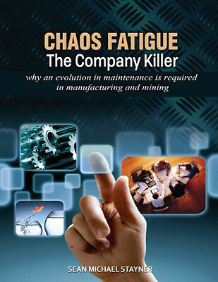 Chaos fatigue - the company killer: why an evolution in maintenance is required