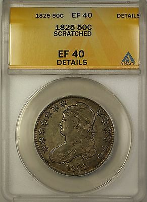 1825 Capped Bust Silver Half Dollar 50c Coin ANACS EF-40 Details Scratched