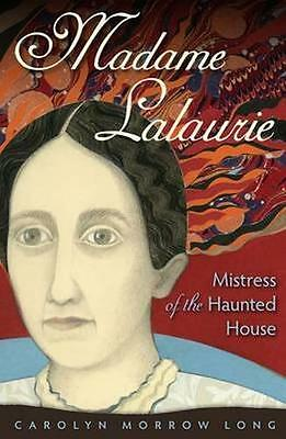 NEW Madame Lalaurie, Mistress Of The Haunted House by... BOOK (Paperback)