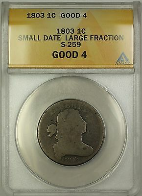 1803 Small Date Large Fraction Draped Bust Large Cent 1c Coin S-259 ANACS G-4