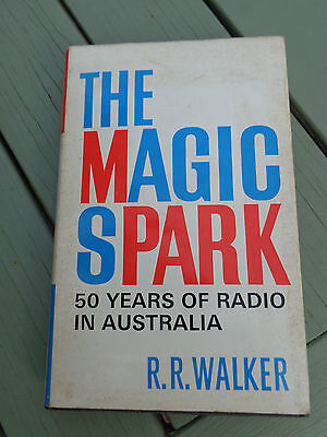 'the Magic Spark' 50 Years Of Radio In Australia (1973)  By R.r. Walker