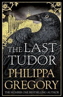 The Last Tudor by Philippa Gregory Hardback Book New