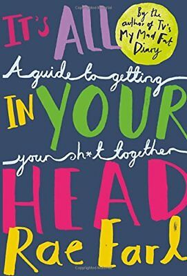 It''s All In Your Head A Guide to Getting Your Sh by Rae Earl Paperback Book New