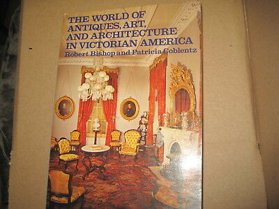 The World Of Antiques,art, And Architecture In Victorian America  ( 1979 )
