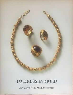 To Dress in Gold, Jewelry of the Ancient World