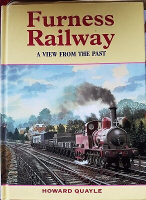 Furness Railway A View From The Past, by Howard Quayle