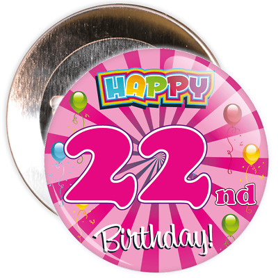 Pink 22nd Birthday Badge - 2 Different Sizes