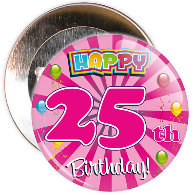 Pink 25th Birthday Badge - 2 Different Sizes