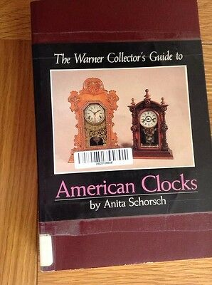 The Warner Collector's Guide To AMERICAN CLOCKS 256 Page Book