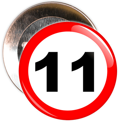 11th Birthday Badge Speed Limit Sign - 2 Different Sizes
