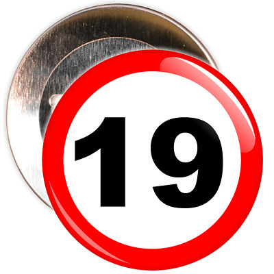 19th Birthday Badge Speed Limit Sign - 2 Different Sizes