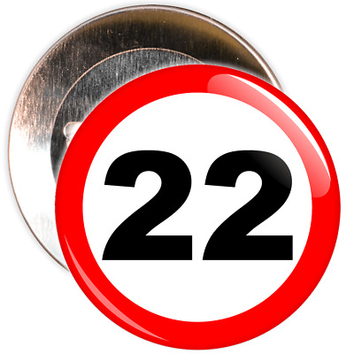 22nd Birthday Badge Speed Limit Sign - 2 Different Sizes