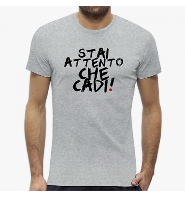 T-Shirt Uomo Words Stai Attento Che Cadi Be Different Bd0009A Pacdesign