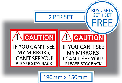 2 x CAUTION If You Cant See My Mirrors, I Cant See You stickers signs van lorry
