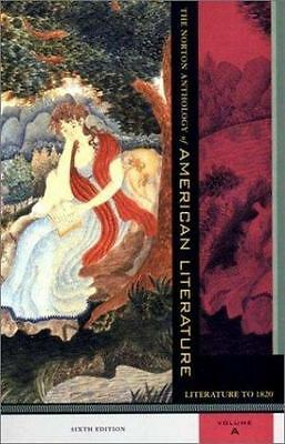 The Norton Anthology of American Literature: Literaure to 1820, 6th Edition, Vo