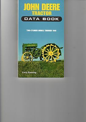 John Deere Tractor Data Book, Two-Cylinder Models Through 1960 By Lorry Dunning