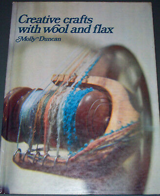 Creative Crafts With Wool and Flax by Molly Duncan HC 1971